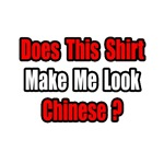 ...Make Me Look Chinese?