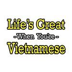Life's Great...Vietnamese