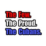 Few. Proud. Cubans.