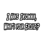 Insomnia...What's Your Excuse?