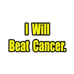 """""""I Will Beat Cancer"""" Shirts and Apparel"""