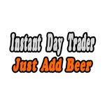 Day Trader...Add Beer