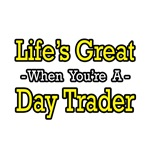 Life's Great...Day Trader