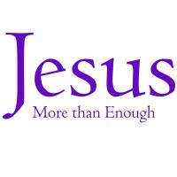 Jesus More than Enough
