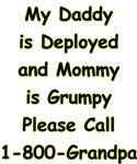 Daddy is deployed call Grandpa Design