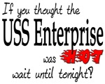 If you thought the USS Enterprise was hot wait unt