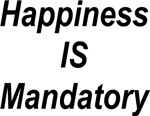 Happiness Is Mandatory