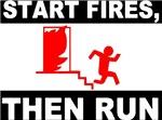 Start Fires, Then Run