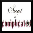 Sweet & Complicated