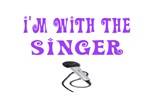 I'M WITH THE SINGER