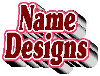 Names - First, Last, etc.. Designs