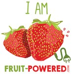 I Am Fruit-Powered! (Strawberries)