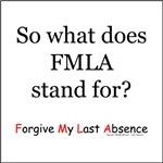 FMLA. One of the HR nightmares