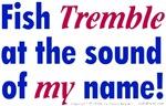 Fish Tremble...