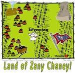 WY - Land of Zany Chaney!