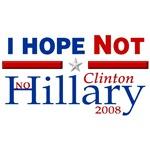 I Hope Not Hillary Clinton 2008