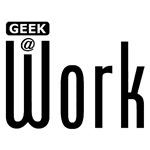 Geek @ Work