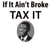 Obama Saying: Tax It!