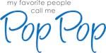 My Favorite People Call Me Pop Pop