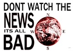 Dont Watch The News