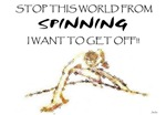 stop the world from spinning