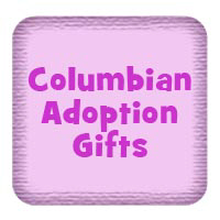 Columbian Adoption Gifts