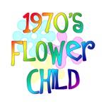 1970's Flower Child t-shirt saying birthday gift