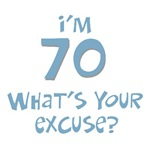 70th birthday I'm 70 what's your excuse? t-shirts