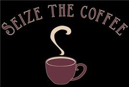 Seize the Coffee