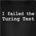 I Failed The Turing Test