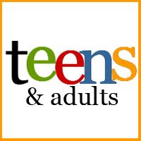 Teens & Adults