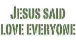 Jesus said love everyone