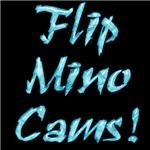 Flip Mino Cams!