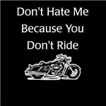 Don't Hate Me Because YOU Don't Ride