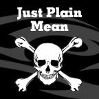 Just Plain Mean
