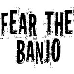 Fear The Banjo Funny T-shirts and Gifts