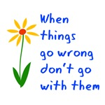 When Things Go Wrong Don't Go With Them V3