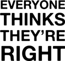 Everyone Thinks Right