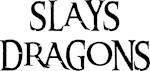Slays Dragons