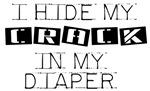I Hide My Crack in My Diaper