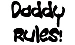 Daddy Rules!