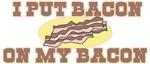 I Put Bacon on My Bacon