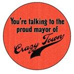 Proud Mayor of Crazy Town