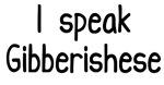 I Speak Gibberishese