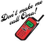 Don't Make Me Call Oma