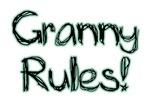 Granny Rules!
