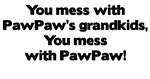 Don't Mess with PawPaw's Grandkids!