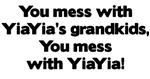 Don't Mess with YiaYia's Grandkids!