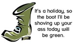 Green Boot Up Your Ass