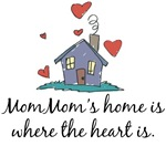 Mom Mom's Home is Where the Heart Is
